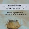 """""""Radom i Region Radomski w świetle badań archeologicznych"""","""